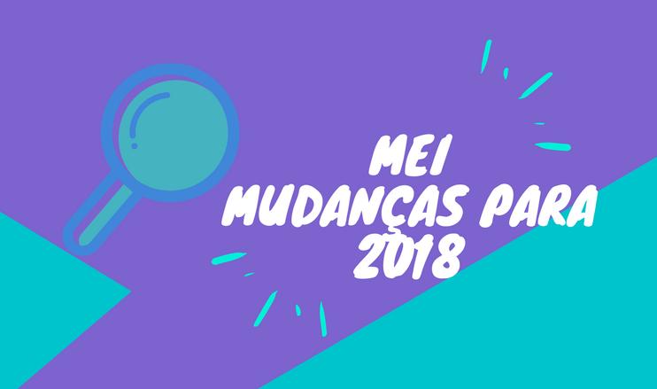 mei-mudancas-para-2018